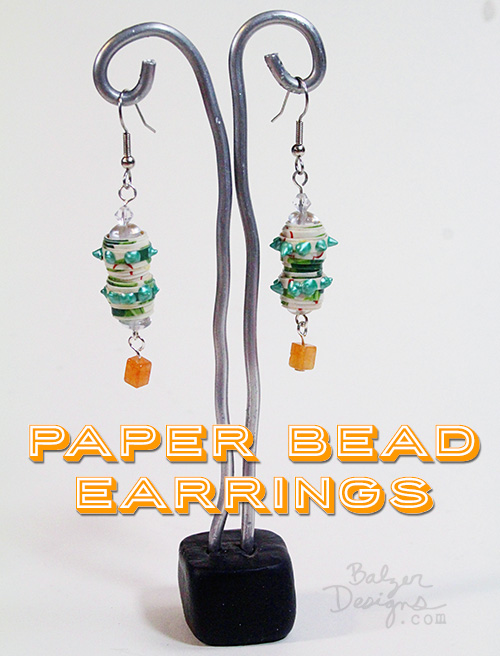 From the Balzer Designs Blog: Paper Bead Earrings made with the ScanNCut