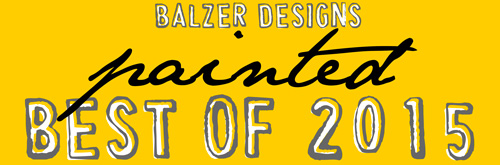 from the Balzer Designs Blog: Best of 2015: Painted Projects
