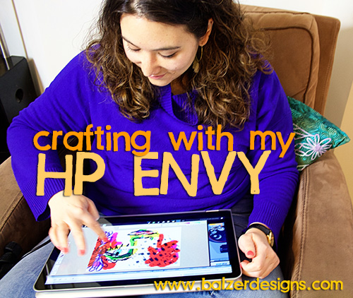 from the Balzer Designs Blog: Crafting With my HP Envy: Part Two #IntelTablets