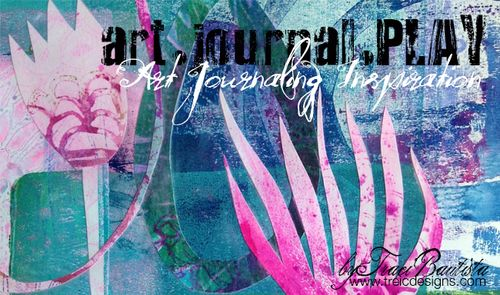 from the Balzer Designs Blog: Art Journal Every Day: Guest Post: What Does Art Journaling Mean To You? by Traci Bautista