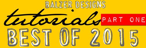 from the Balzer Designs Blog: Best of 2015: Tutorials (part one)